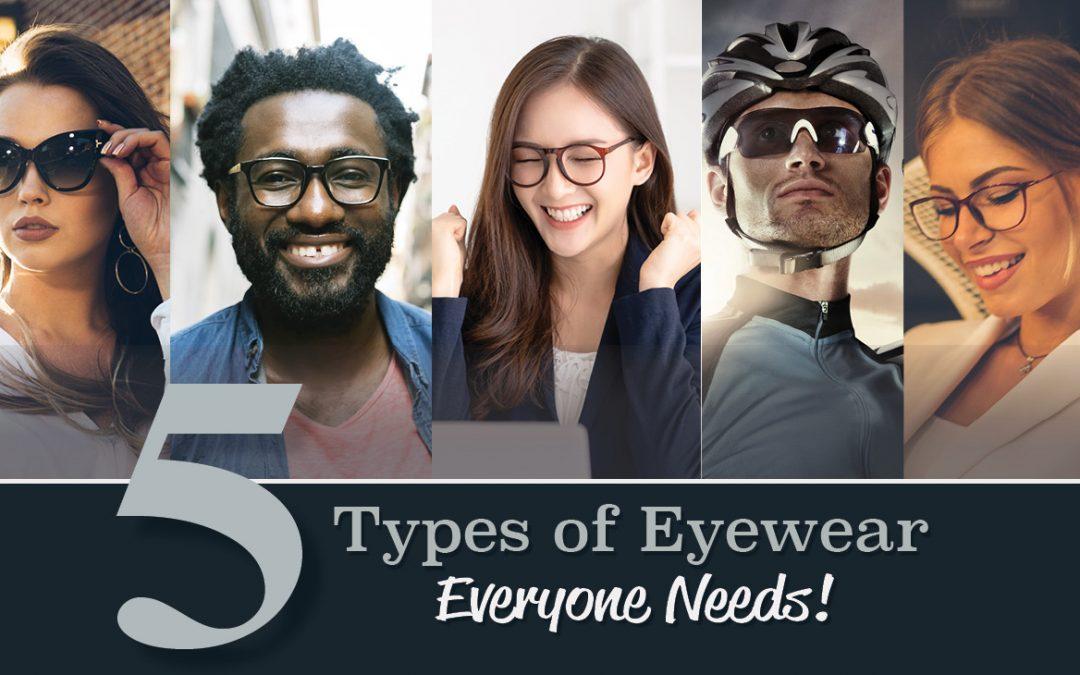 5 Types of Eyewear Everyone Needs